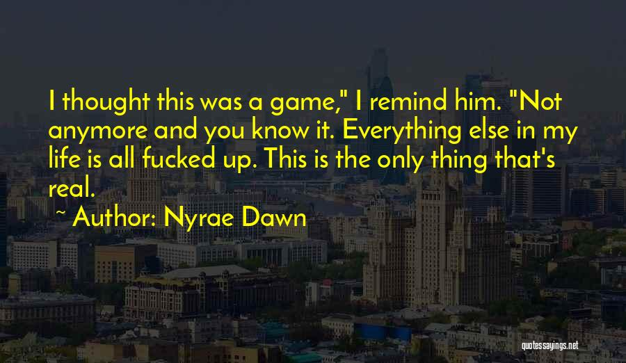 Nyrae Dawn Quotes 2234308
