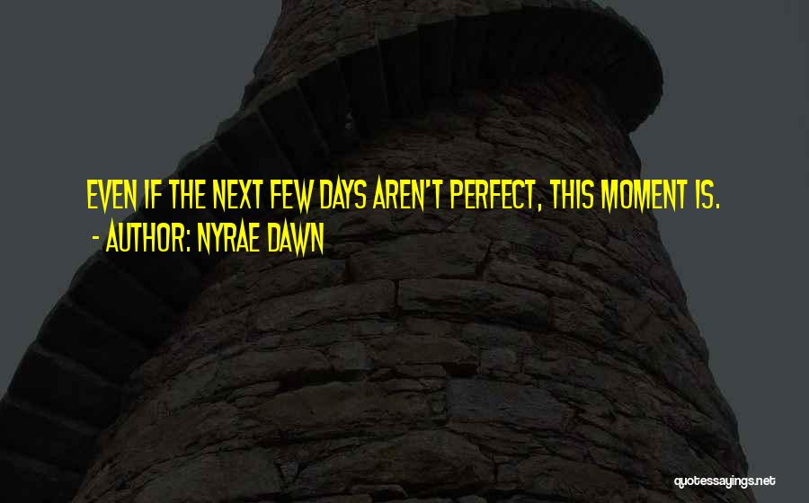 Nyrae Dawn Quotes 301682