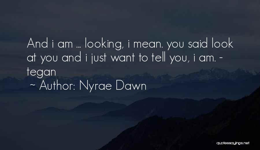 Nyrae Dawn Quotes 348081