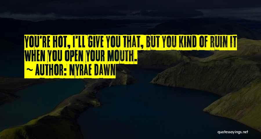 Nyrae Dawn Quotes 625178