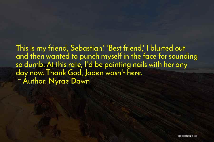 Nyrae Dawn Quotes 828474