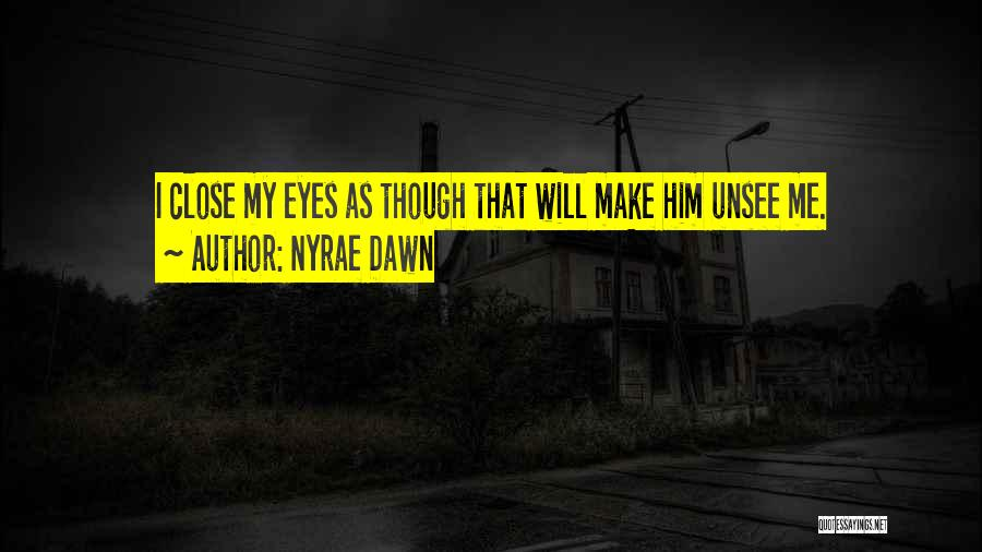 Nyrae Dawn Quotes 922362