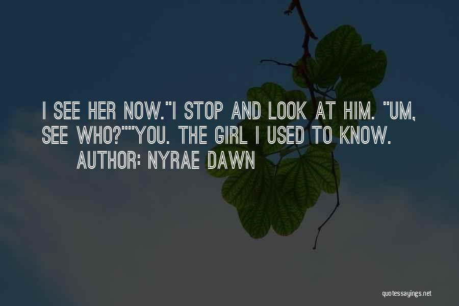 Nyrae Dawn Quotes 936245
