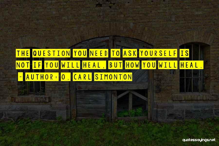 O. Carl Simonton Quotes 1216017
