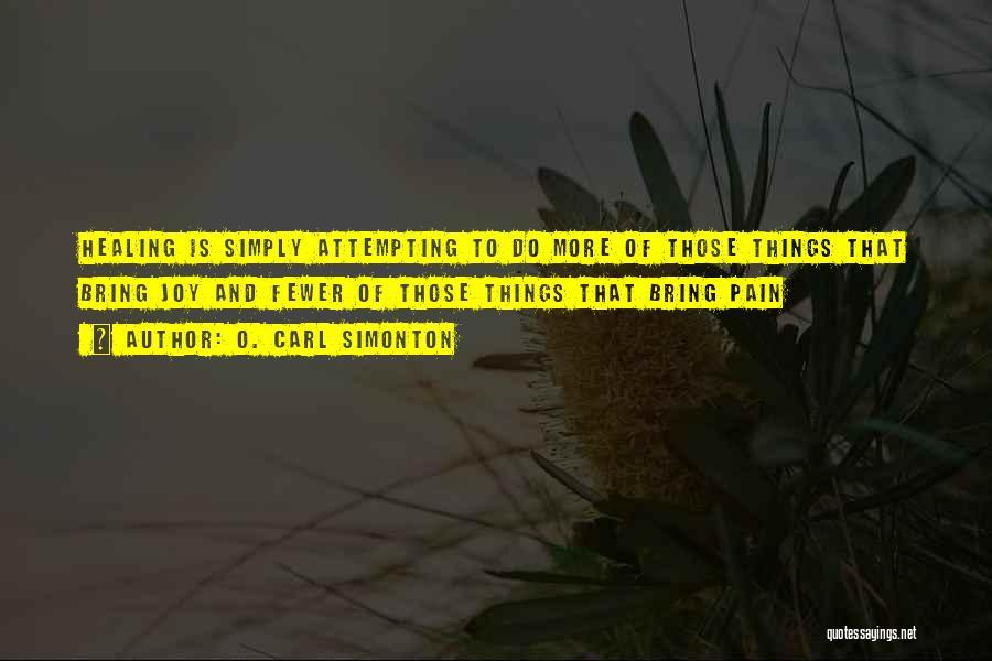 O. Carl Simonton Quotes 838891