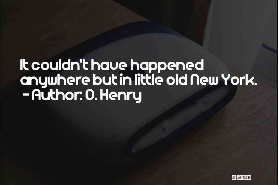 O. Henry Quotes 2159896