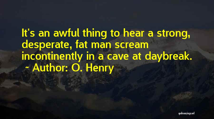O. Henry Quotes 2263951