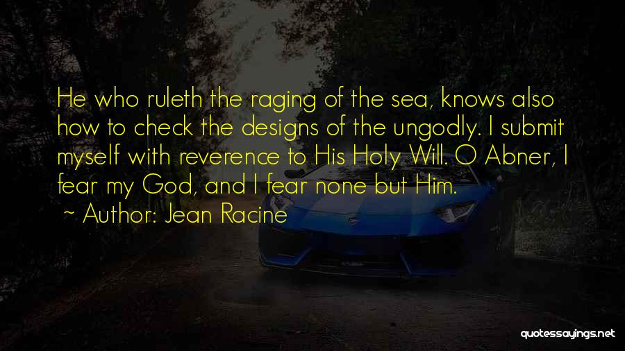 O My God Quotes By Jean Racine