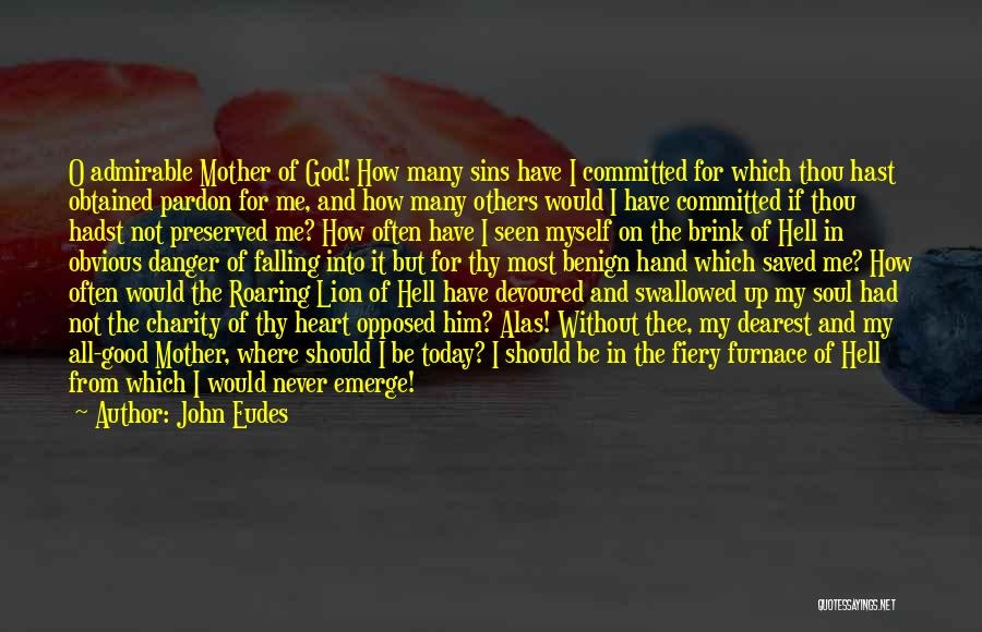 O My God Quotes By John Eudes