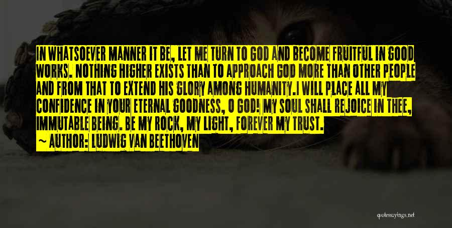O My God Quotes By Ludwig Van Beethoven