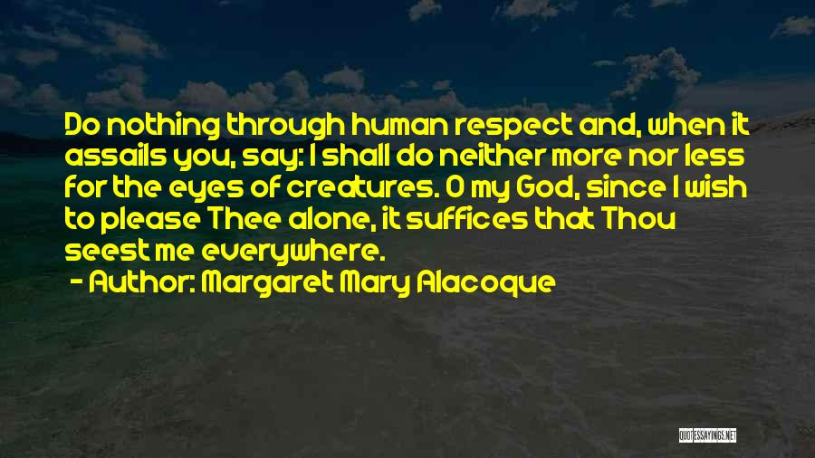 O My God Quotes By Margaret Mary Alacoque
