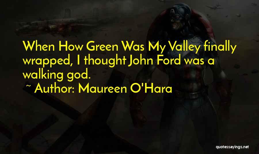 O My God Quotes By Maureen O'Hara