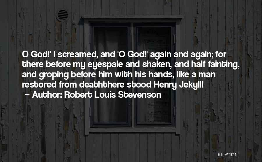 O My God Quotes By Robert Louis Stevenson