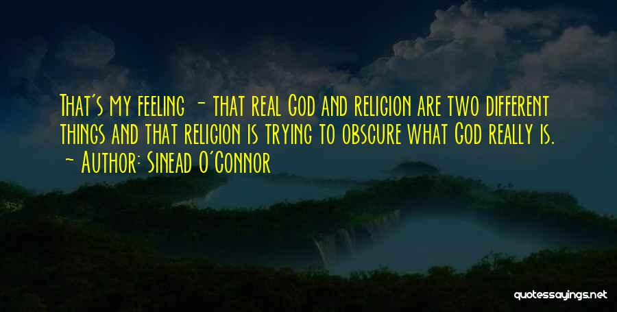 O My God Quotes By Sinead O'Connor