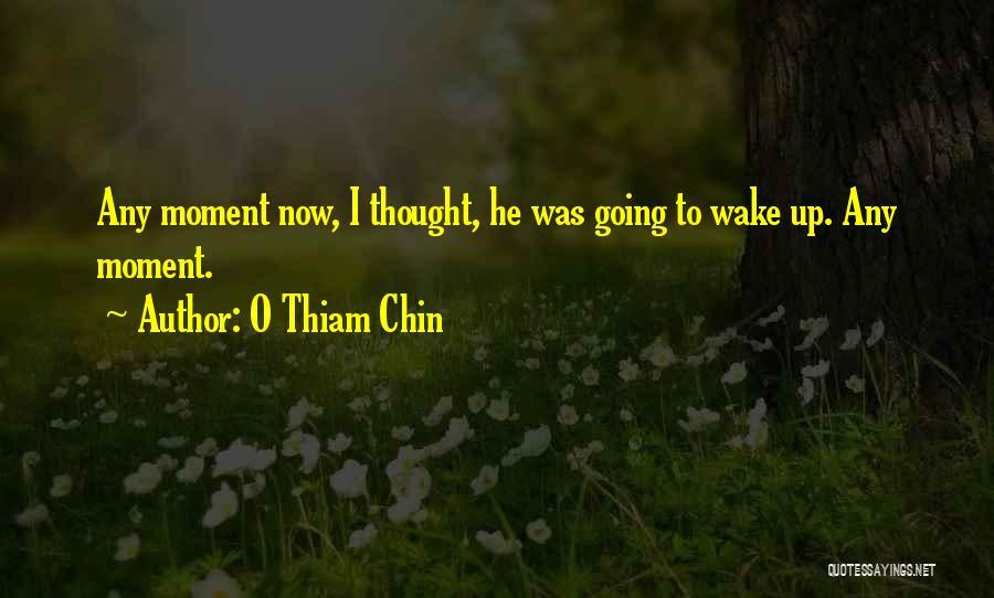 O Thiam Chin Quotes 897508