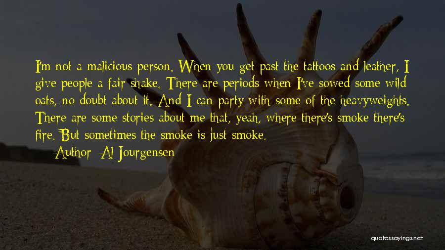 Oats Quotes By Al Jourgensen