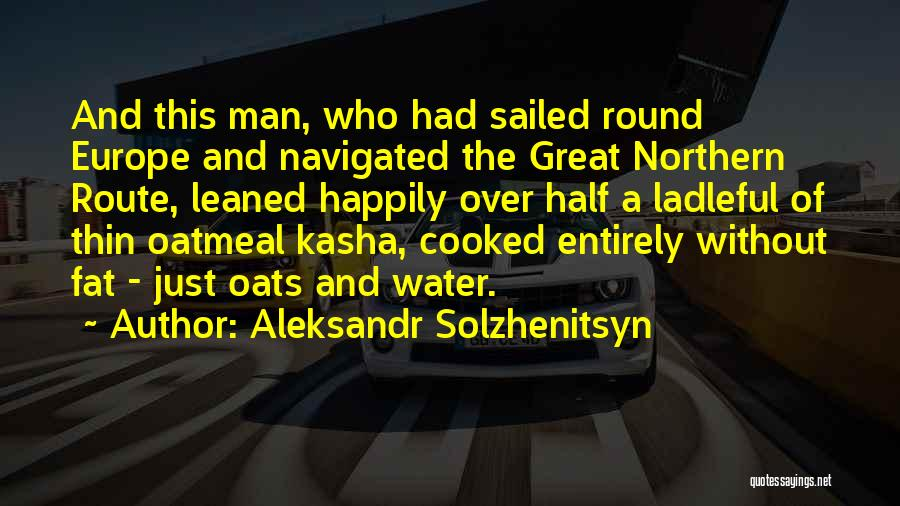 Oats Quotes By Aleksandr Solzhenitsyn