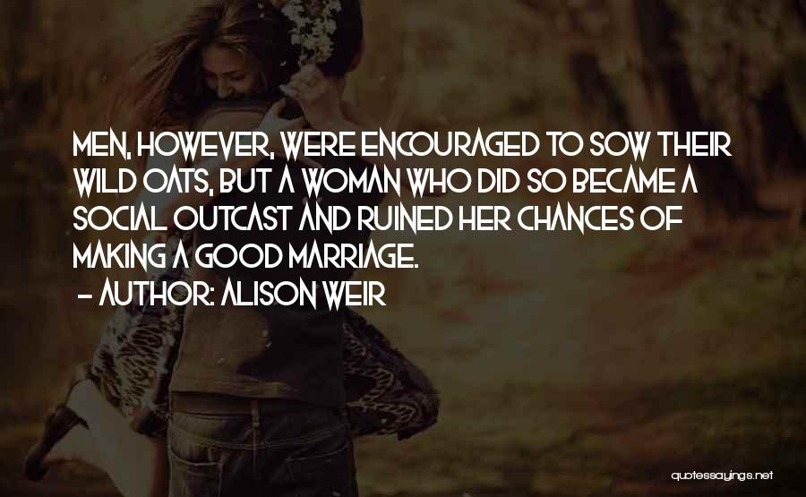 Oats Quotes By Alison Weir