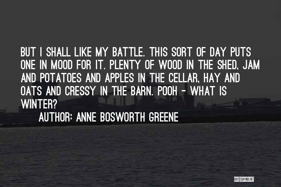 Oats Quotes By Anne Bosworth Greene