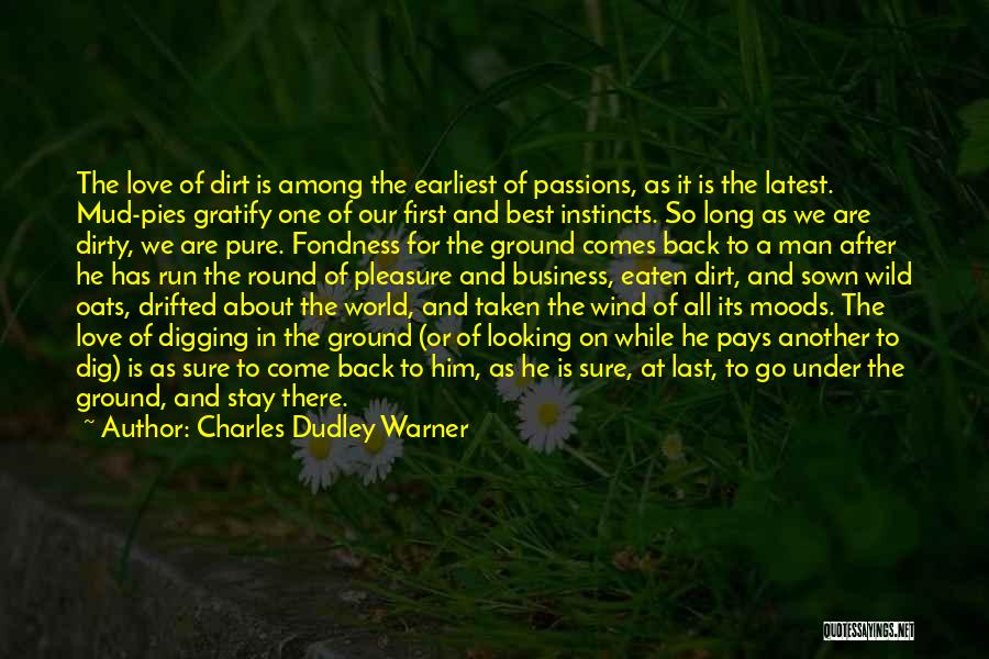 Oats Quotes By Charles Dudley Warner
