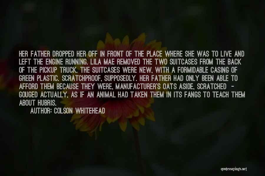 Oats Quotes By Colson Whitehead