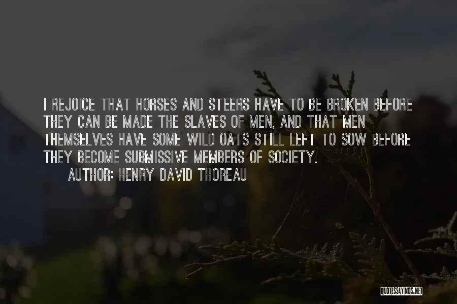 Oats Quotes By Henry David Thoreau
