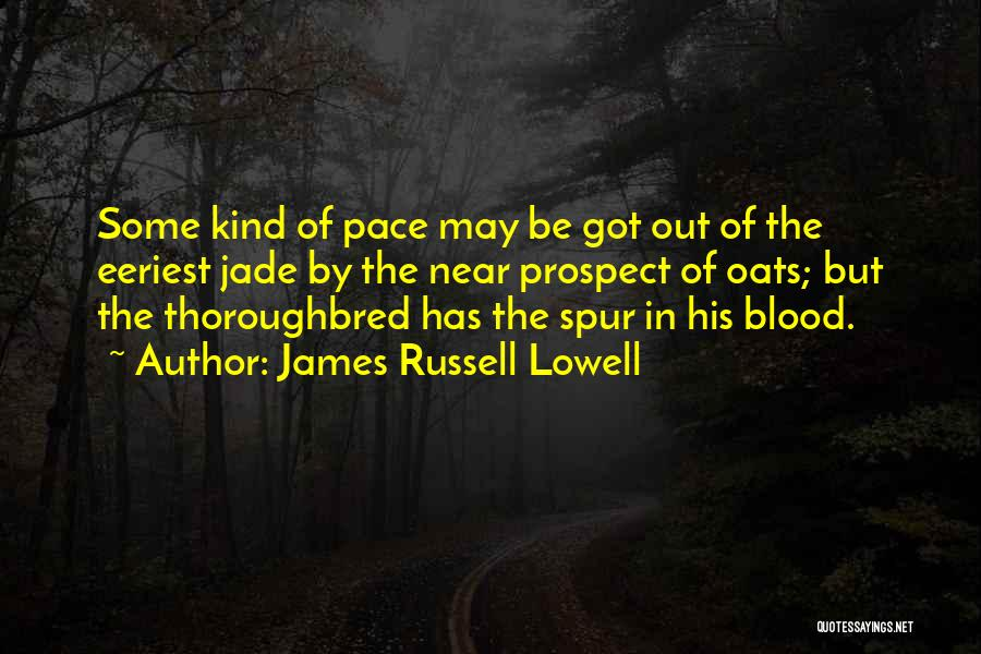 Oats Quotes By James Russell Lowell