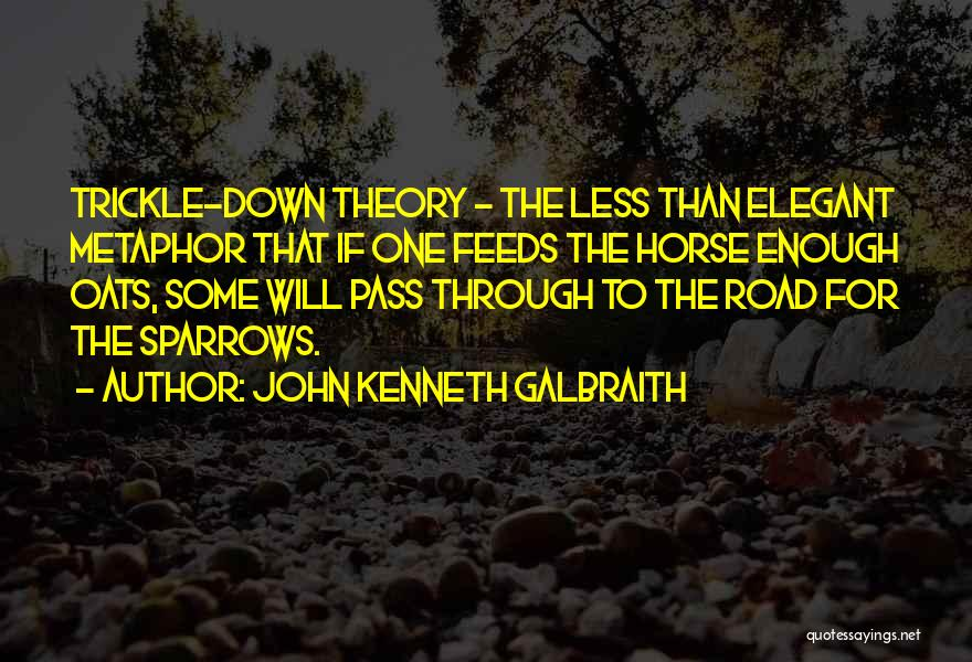 Oats Quotes By John Kenneth Galbraith