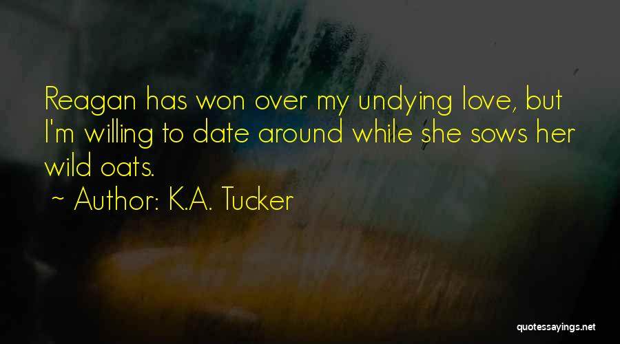 Oats Quotes By K.A. Tucker