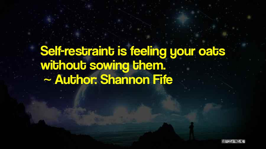 Oats Quotes By Shannon Fife