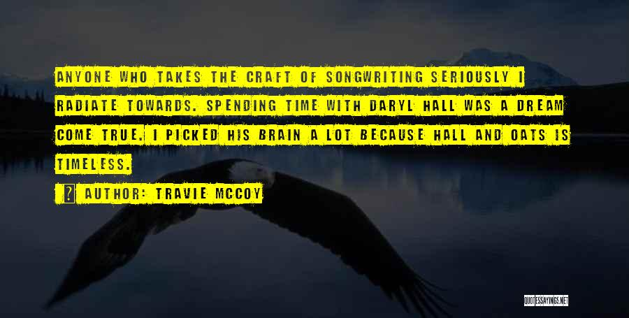 Oats Quotes By Travie McCoy