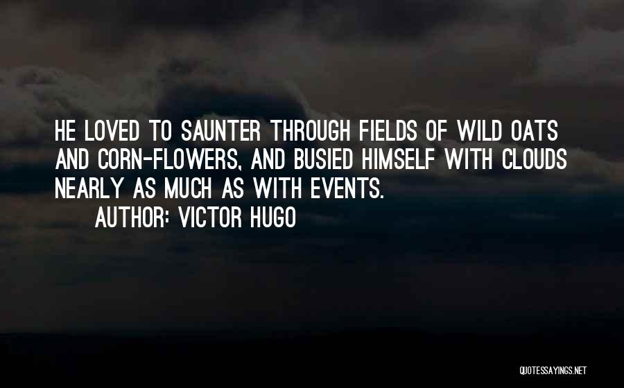 Oats Quotes By Victor Hugo