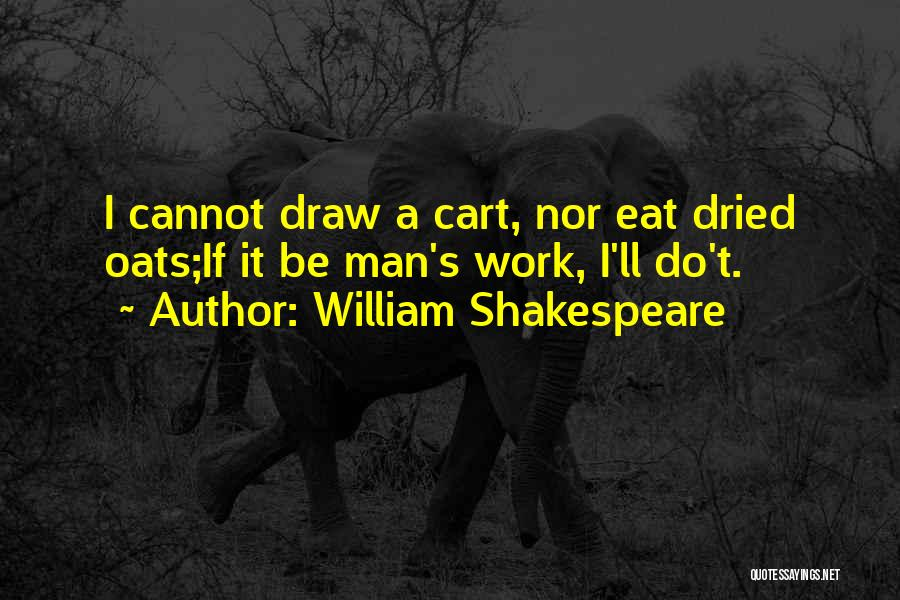 Oats Quotes By William Shakespeare