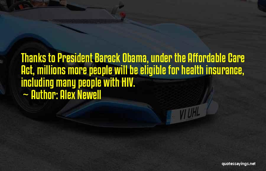 Obama Affordable Care Act Quotes By Alex Newell