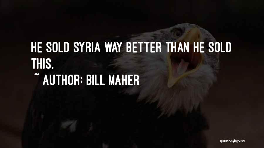 Obama Affordable Care Act Quotes By Bill Maher