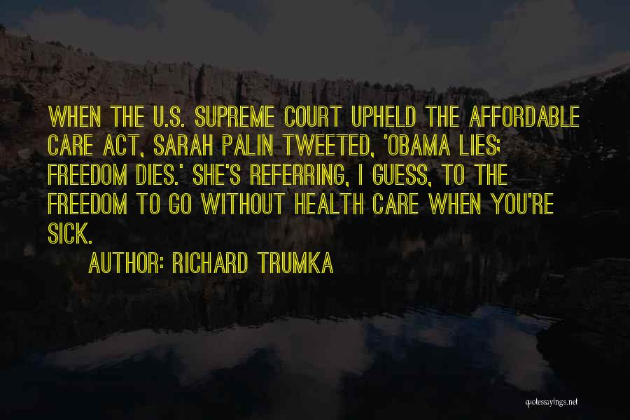 Obama Affordable Care Act Quotes By Richard Trumka