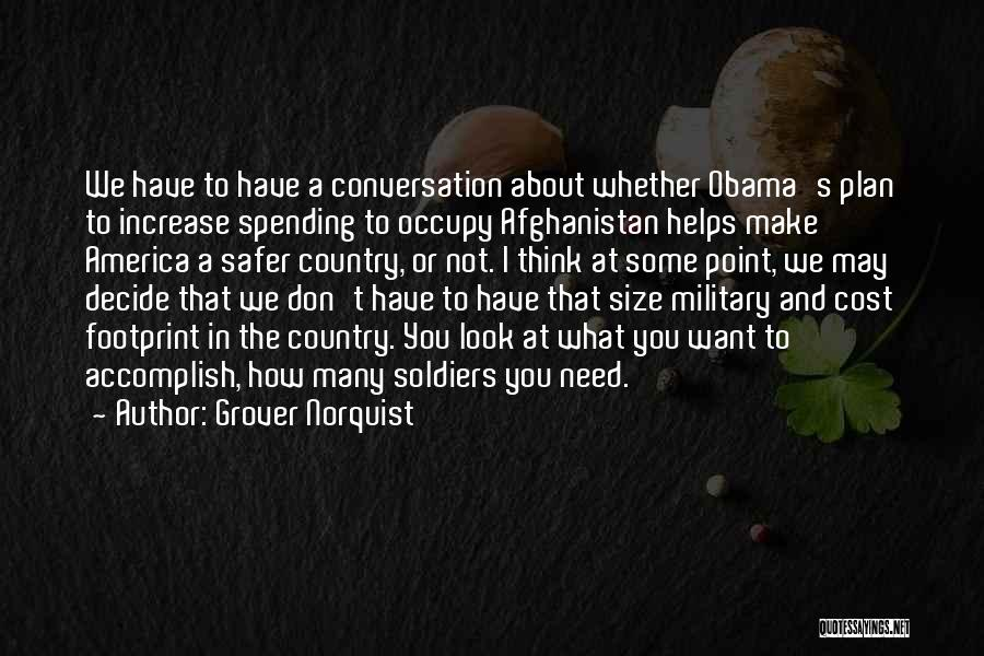 Obama Afghanistan Quotes By Grover Norquist