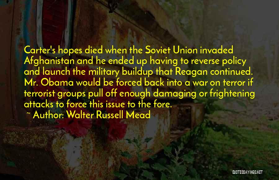 Obama Afghanistan Quotes By Walter Russell Mead