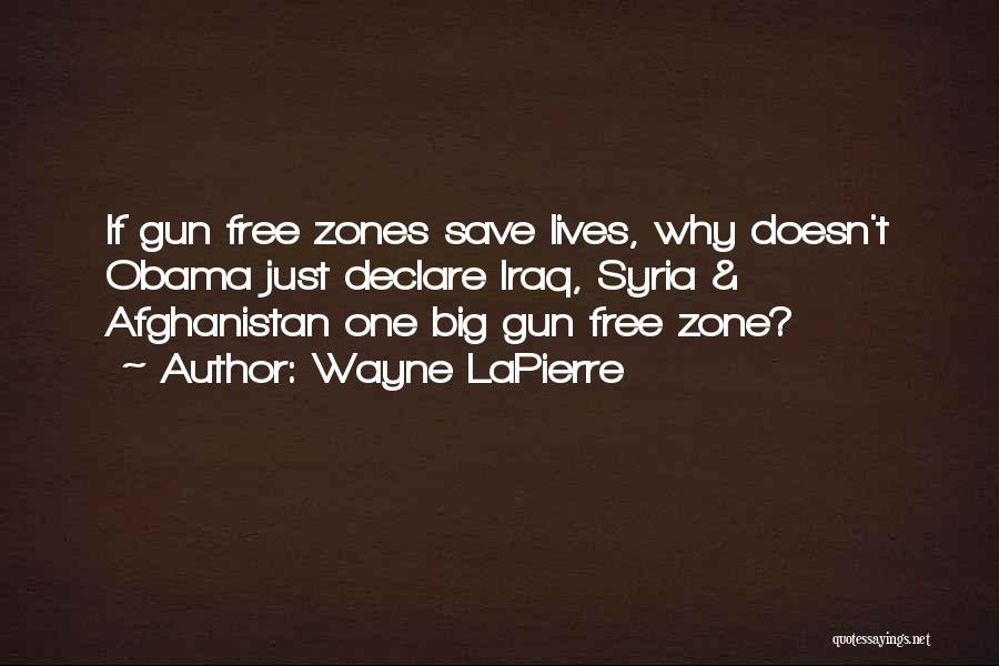 Obama Afghanistan Quotes By Wayne LaPierre
