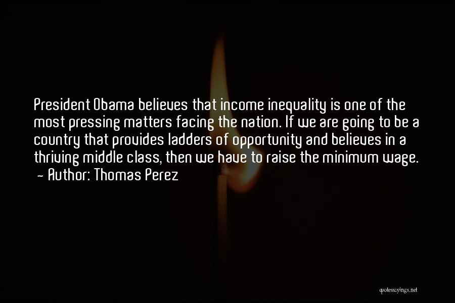 Obama Income Inequality Quotes By Thomas Perez