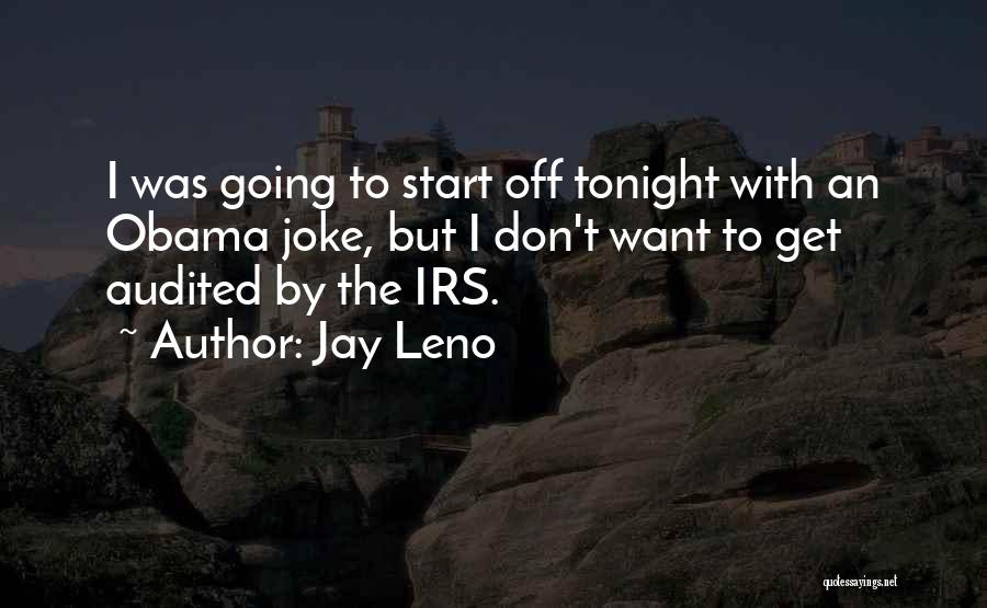 Obama Irs Quotes By Jay Leno