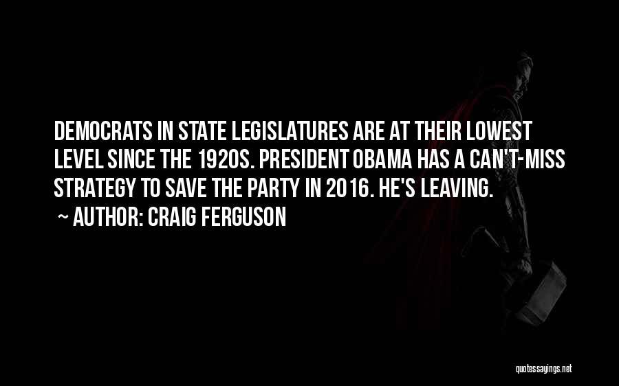 Obama Leaving Quotes By Craig Ferguson