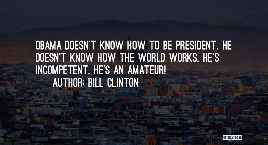 Obama Quotes By Bill Clinton