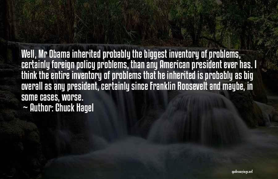 Obama Quotes By Chuck Hagel