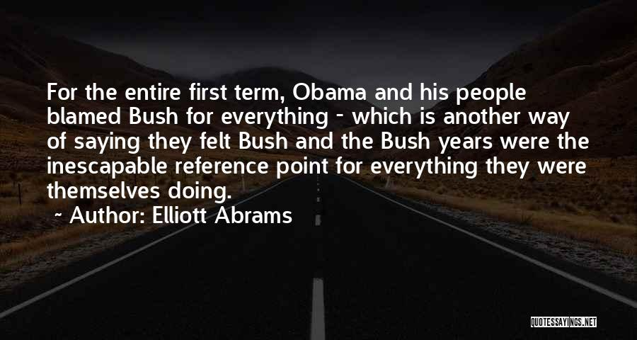Obama Quotes By Elliott Abrams