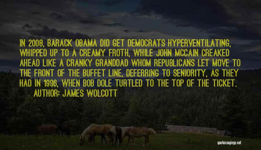 Obama Quotes By James Wolcott