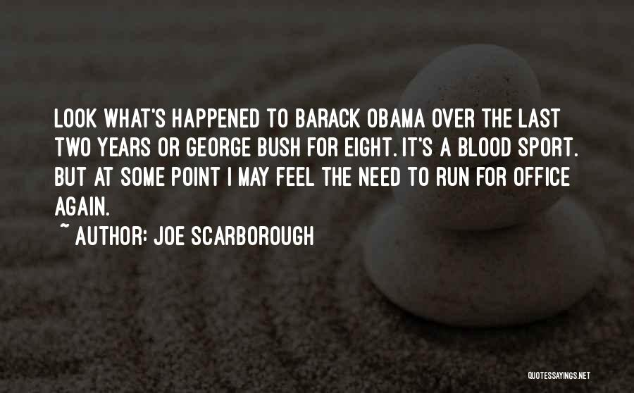 Obama Quotes By Joe Scarborough