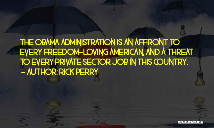 Obama Quotes By Rick Perry