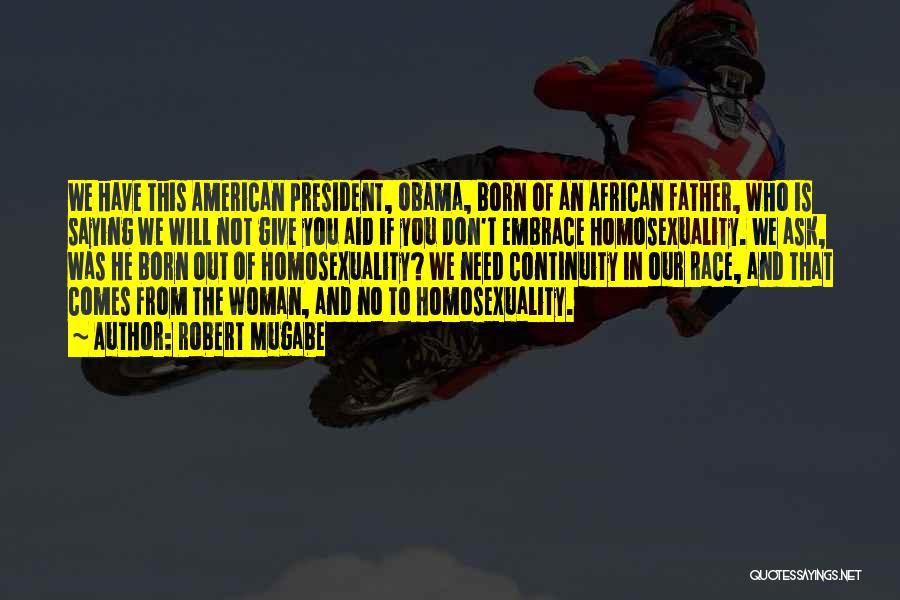 Obama Quotes By Robert Mugabe