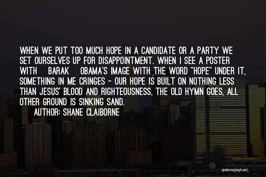 Obama Quotes By Shane Claiborne